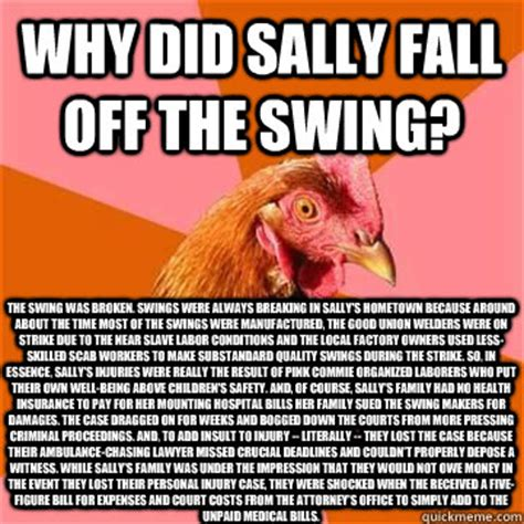 Anti Joke Chicken Meme - why did sally fall off the swing the swing was broken