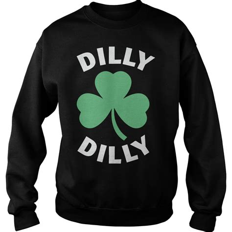 Hoodie Dilly Dilly 1 dilly dilly st s day shamrock shirt hoodie sweater and sleeve