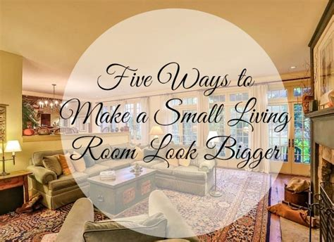 how to make living room look bigger 5 ways to make a small living room look bigger this is