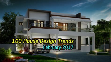 home design for 2017 100 best house design trends february 2017 youtube