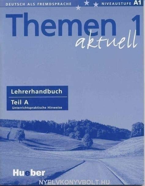 themen aktuell 1 glossary themen aktuell 1 lehrerhandbuch teil a nyelvk 246 nyv forgalmaz 225 s nyelvk 246 nyvbolt nyelvk 246 nyv