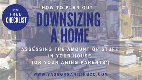 how to downsize your stuff assess the mess how to plan out downsizing a home
