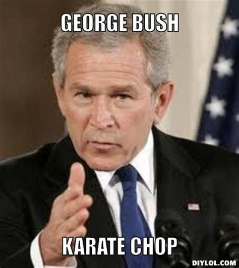 George Meme - 30 most funny george bush meme pictures and photos