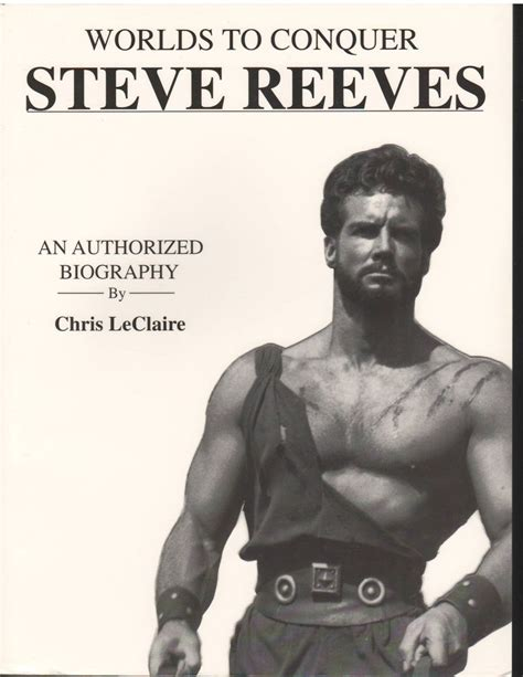 worlds to conquer the authorized biography of steve reeves books worlds to conquer an authorized biography of steve