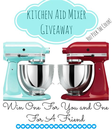 Mixer Friend kitchenaid mixer giveaway for you and a friend the