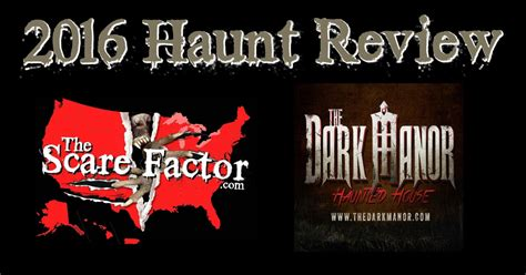 dark manor haunted house dark manor haunted house 2016 review the scare factor reviews