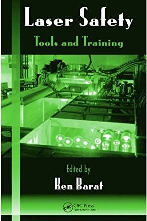 laser safety management optical science and engineering books laser safety tools and optical science and