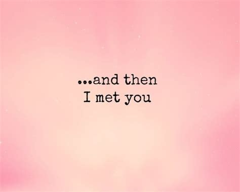 and then i met you quotes quotesgram