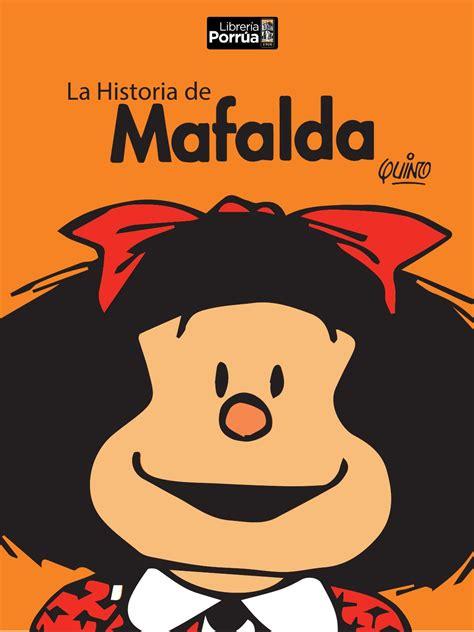 una historia de la b006gf0j22 la historia de mafalda by cynthia carrillo aguilar issuu