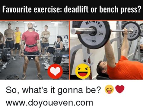 deadlift and bench press workout deadlift and bench press workout search bench press memes