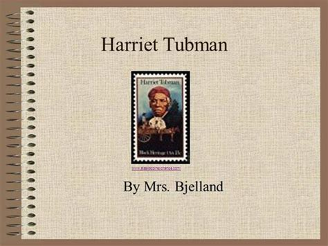 harriet tubman biography ppt harriet tubman authorstream