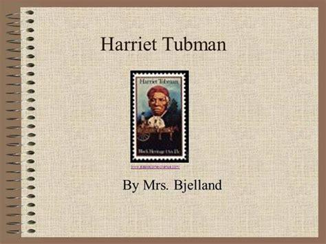 harriet tubman biography powerpoint harriet tubman authorstream