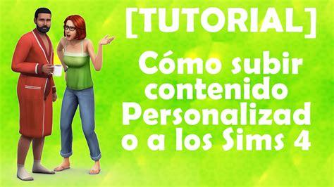 los sims 4 contenido personalizado semana 6 youtube tutorial c 243 mo subir contenido personalizado a los sims 4