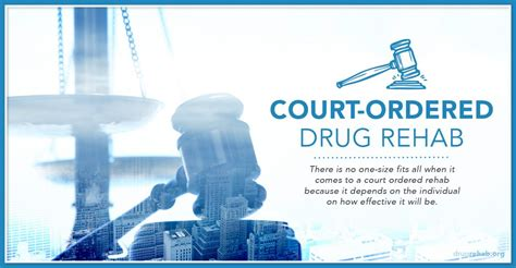 Court Ordered Drug Rehab And Addiction Treatment What You | finding court ordered drug rehab