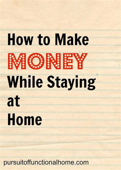 how to make money while staying at home pursuit of