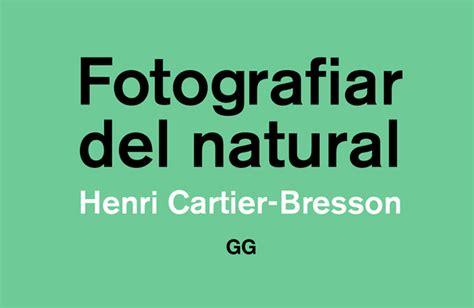 fotografiar del natural cosas visuales blog de dise 241 o gr 225 fico y comunicaci 243 n visual