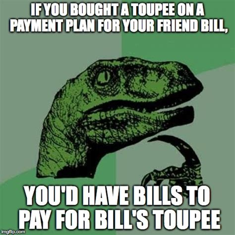 Paying Bills Meme - try saying that 5 times fast imgflip