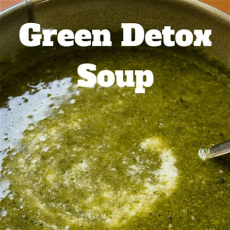 Green Detox Soup Dr Oz by Dr Oz Diet