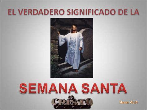 imagenes para wasap de semana santa el verdadero significado de la semana santa