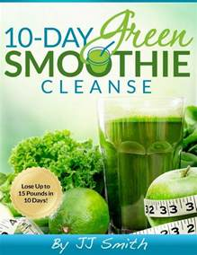 Green Smoothie Cleanse Jj Smith Day 1 A Online Health Magazine For Daily Health News Beauty