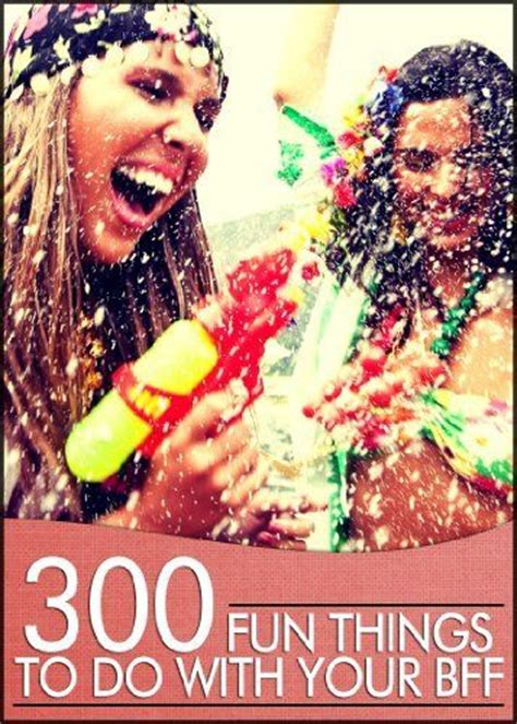 300 things to do with your bff by gordon jackson iii