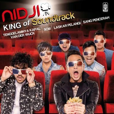 ost film kolosal king of soundtrack dari nidji untuk sinema indonesia