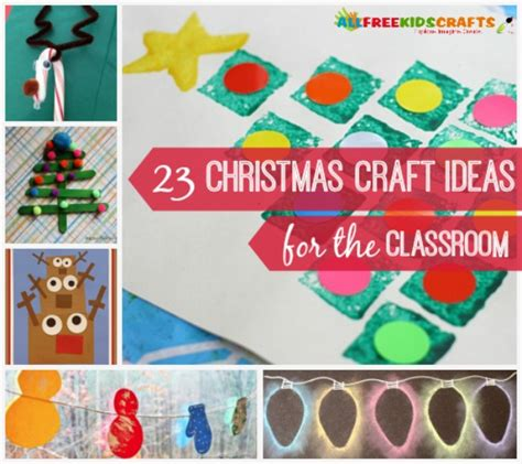 23 christmas craft ideas for the classroom