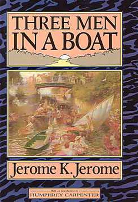 three in a boat books three in a boat the funniest travel book bookwag