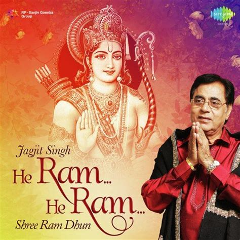 shree ram dhun jagjit singh shree ram dhun song by jagjit singh from he ram he