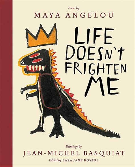 life doesnt frighten me life doesn t frighten me twenty fifth anniversary edition by maya angelou illustrated by jean