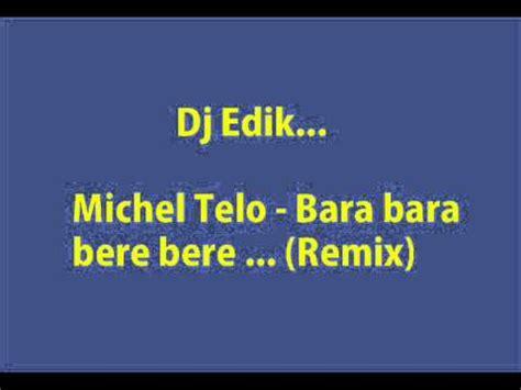 download mp3 dj remix bara bere micel telo bara bara bere bere dj edik remix youtube