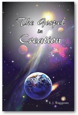 creation gospel workbook one the creation foundation the creation gospel books e j waggoner practica prophetica