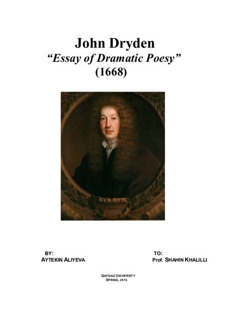 Dryden Essay Of Dramatic Poesy Text dryden essay for drammatic poesy