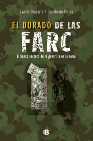 libro del dinero de las farc quot el dorado de las farc quot un libro sobre el dinero de la guerrilla