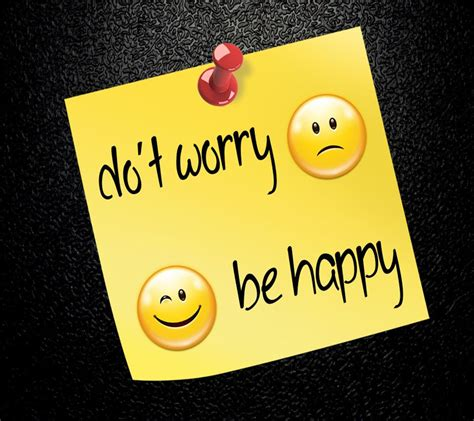 Dont Worry Be Happy dont worry be happy quotes quotesgram