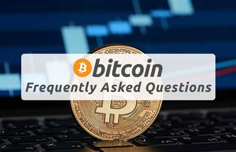 bitcoin questions bitcoin faq frequently asked questions about blockchain