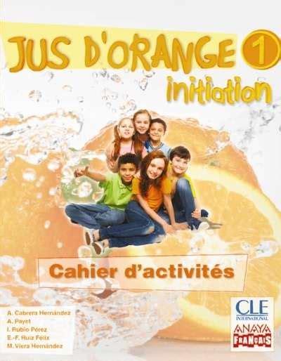 pasajes librer 237 a internacional jus d orange 1 initiation cahier d activit 233 s cle