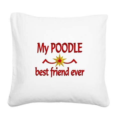 Pillow Is Best Friend by Poodle Best Friend Square Canvas Pillow By Bestgiftsever