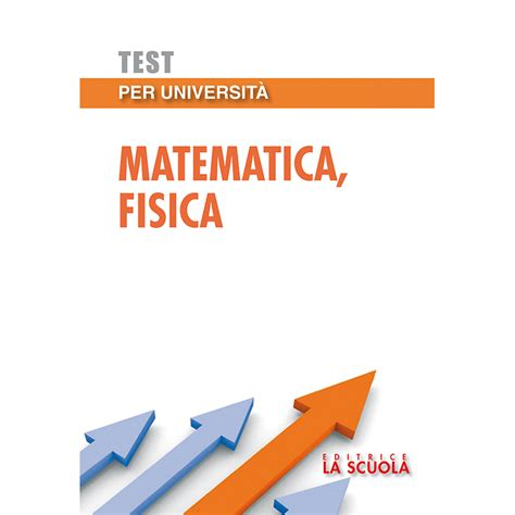 test matematica università test per universit 224 matematica fisica editrice