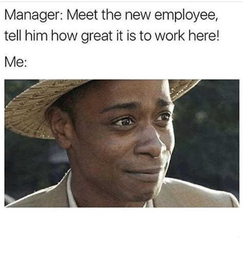 Meet The New by 25 Best Memes About New Employee New Employee Memes