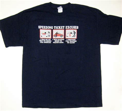 Tshirt Speeding Tickets speeding ticket excuses joke t shirt shirt xl