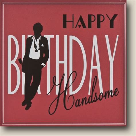 Handsome Man Meme - happy birthday handsome i hope you have a great day