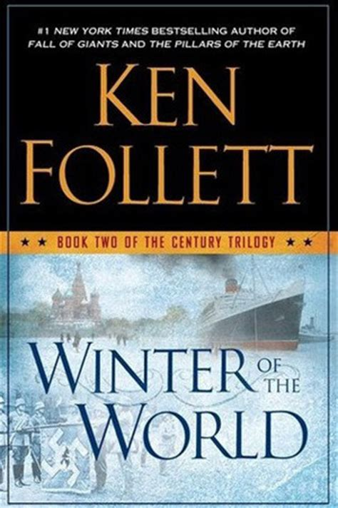 winter of the world winter of the world the century trilogy 2 by ken follett reviews discussion bookclubs lists