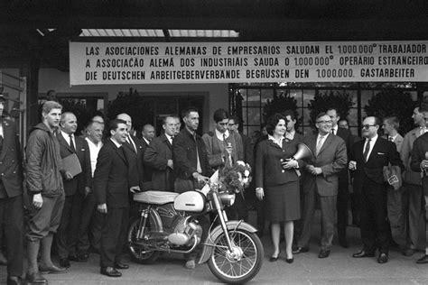 Motorrad Transport Zug Spanien by Einwanderung Erste Gastarbeiter Kamen Um Wieder Zu Gehen