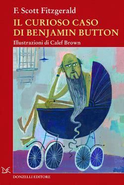 il curioso caso di benjamin button libro il curioso caso di benjamin button by f fitzgerald