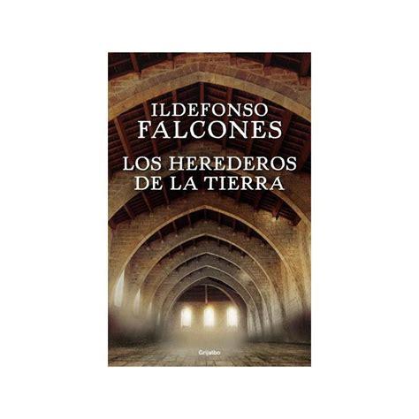 los herederos de la tierra falcones ildefonso grijalbo 183 librer 237 a rafael alberti