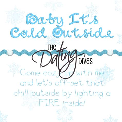 Oooo Its Cold Outside Divas But The A quot baby it s cold outside quot winter date