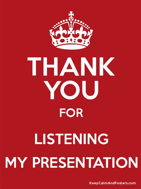 thank you letter to for listening thank you for listening my presentation keep calm and