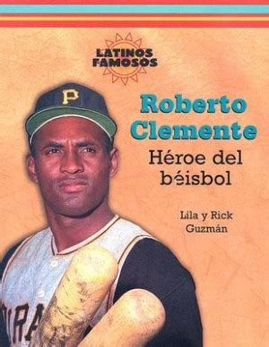 roberto clemente biography in spanish famous quotes by latinos quotesgram