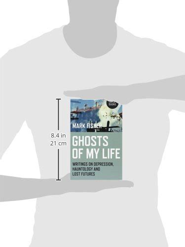libro lost futures libro ghosts of my life writings on depression hauntology and lost futures di mark fisher